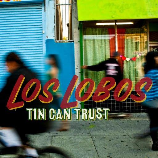 Los Lobos альбом Tin Can Trust