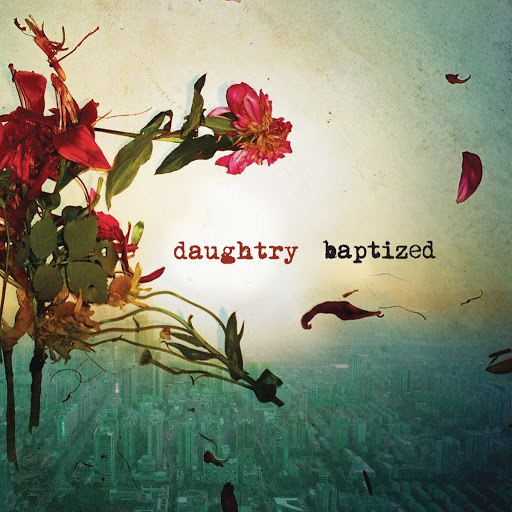 Daughtry альбом Baptized (Deluxe Version)