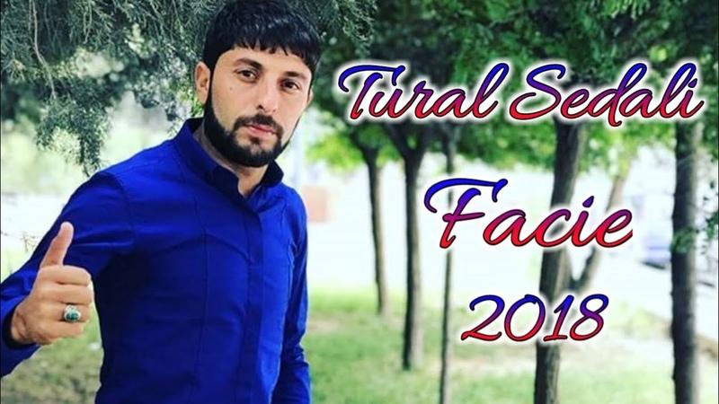 Tural Sedali - Facie 2018 (Bu Seire Aglamamaq Mumkun Deyil MuellifBayram Agdasli)