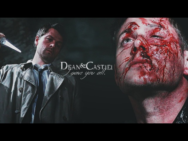 Dean & castiel | I gave you all.