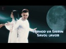 Farhod va Shirin - Savol-javob Фарход ва Ширин - Савол-жавоб