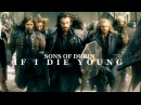 Sons of Durin || If I die young