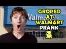 Ownage Pranks - Groped at Walmart Prank - Ownage Pranks