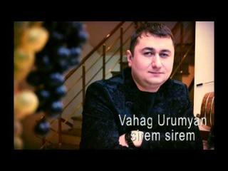 Vahag Urumyan 2014-sirem sirem