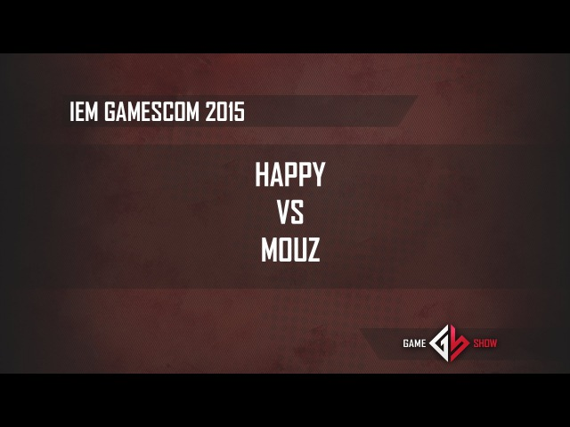 IEM Gamescom 2015: Happy vs. Mouz