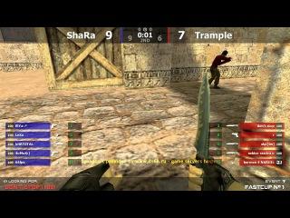Stream cs 1.6 // ShaRa -vs- Trample // Final Fastcup #1 @ by kn1fe