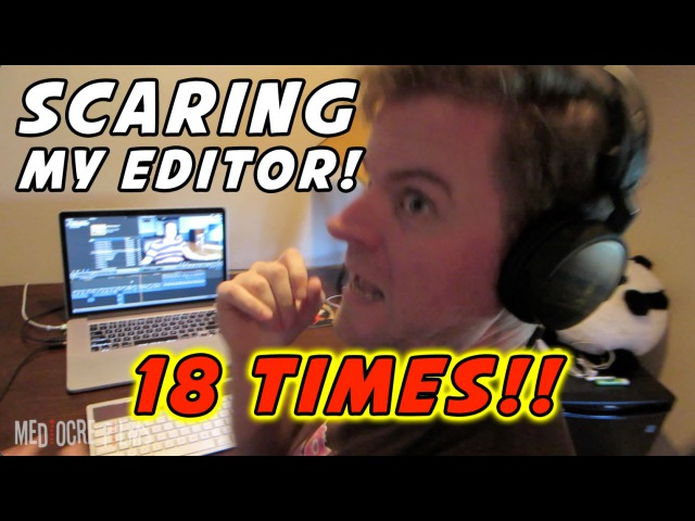 MediocreFilms - SCARING MY EDITOR! (18 times!!) compilation