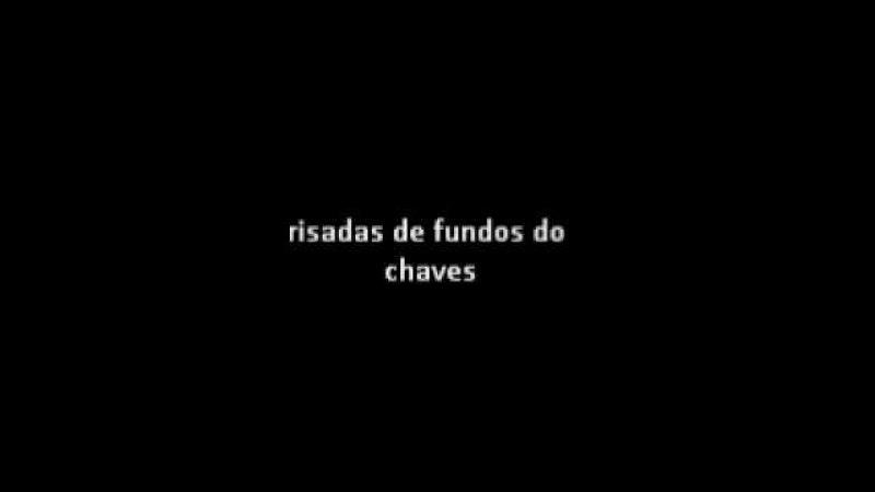 Risadas de fundo do Chaves | Original Completo