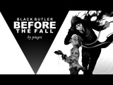 before the fall Black Butler MMV