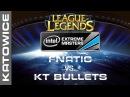 Fnatic vs KT Bullets Grand Final Map 1 IEM Katowice 2014 League of Legends
