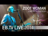 ZOOT WOMAN live in Budapest (2014)