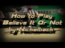 How To Play Nickelback - Believe it or not Как играть, Guitar lesson