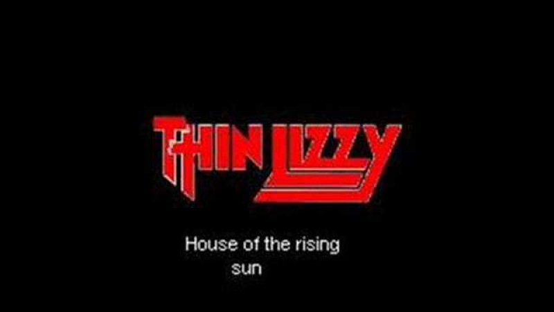 Thin Lizzy House of the rising sun
