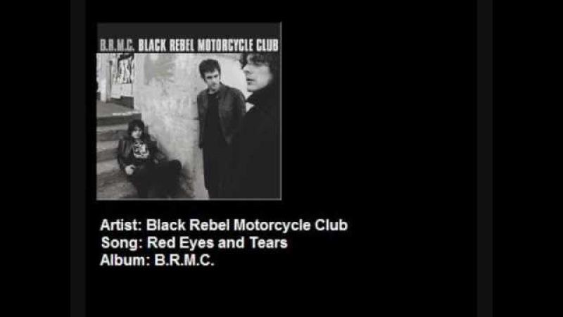 Black Rebel Motorcycle Club - Red Eyes and Tears