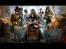 Assassin's Creed Syndicate Assassin's Creed Синдикат Близнецы Иви и Джейкоб Фрай ТРЕЙЛЕР