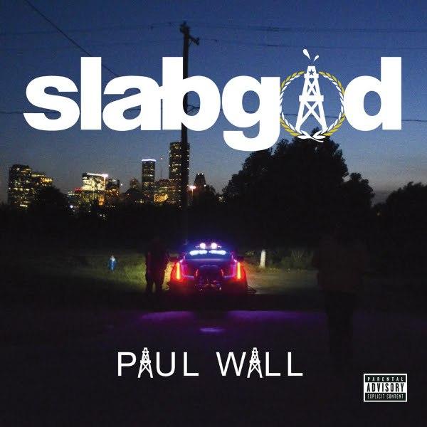 Paul Wall - Slab God (2015)