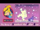 64 Zoo Lane Snowbert the Polar Bear S01E04 HD Cartoon for kids