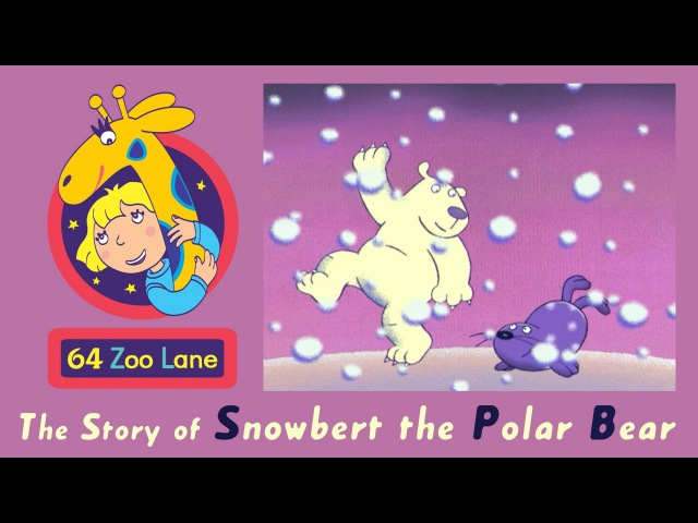 64 Zoo Lane - Snowbert the Polar Bear S01E04 HD | Cartoon for kids