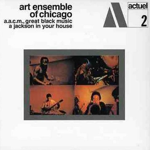 art ensemble of chicago - a jackson in your house actuel 02
