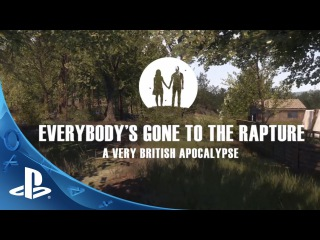 Everybody's Gone to the Rapture - A British Apocolypse