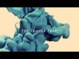 The Temper Trap - The Sea Is Calling