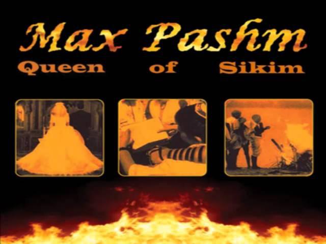 Max Pashm - Queen of Sikim
