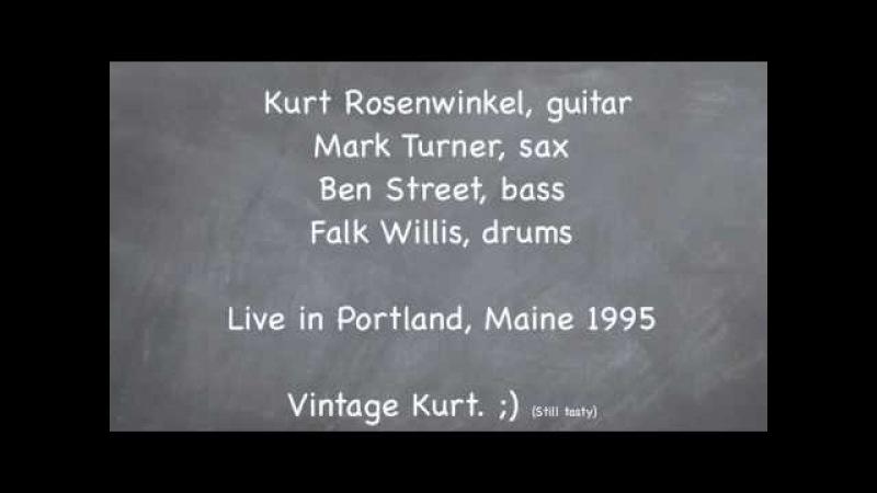 *Kurt Rosenwinkel* Quartet: Blues LIVE Mark Turner, sax, Ben Street, bass, Falk Willis, drums