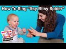 """How to Sing """"Itsy Bitsy Spider WITH BLOOPERS! Show Me How Parent Video"""