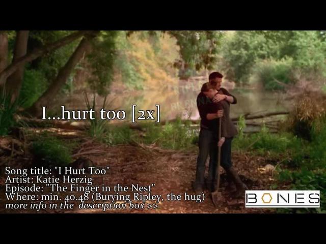 [BONES] I Hurt Too by Katie Herzig with lyrics