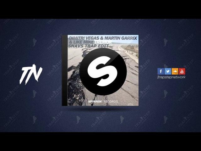Dimitri Vegas, Like Mike, Martin Garrix - Tremor (Snavs Trap Remix)