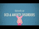 OCD and Anxiety Disorders: Crash Course Psychology 29