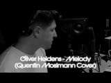 Oliver Heldens - Melody (Quentin Mosimann cover)