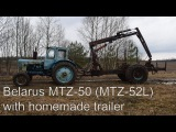 Tractor Belarus MTZ-50 (MTZ-52L) and Homemade Trailer with Wheels Drive (1080p)