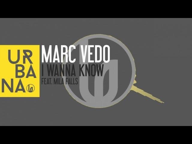 Marc Vedo Ft. Mila Falls - 'I Wanna Know' (David Penn Remix)