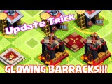 Clash Of Clans - How to get GLOWING BARRACKS (Pre update trick!!)