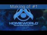 Homeworld Remastered Collection - Making of Episode One [HD 1080P]