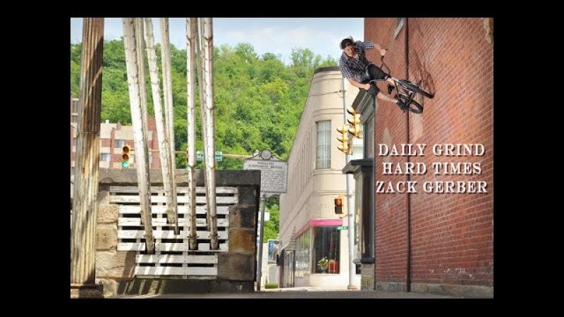 Daily Grind Hard Times Zack Gerber