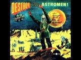 Man or Astro-Man- Destroy All Astromen Full Album