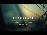 Sander van Doorn - Ori Tali Ma (LVNDSCAPE Remix) Official Music Video