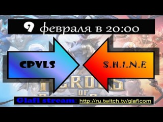 Heroes of Order and Chaos матч CPVLS vs S.H.I.N.E - 09.02.2015
