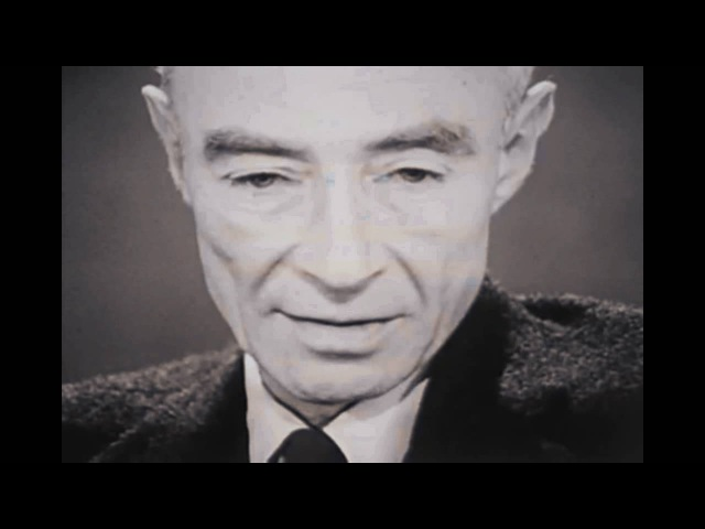 J. Robert Oppenheimer: I am become Death, the destroyer of worlds.