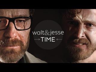 (Breaking Bad) Walt Jesse || TIME