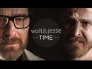 (Breaking Bad) Walt Jesse || TIME