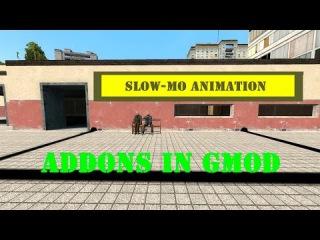 Обзор адонов GMod #1 slow-mo, amimation как снимать как делать сериалы