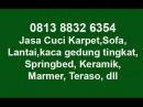0813 8832 6354   Jasa Cuci Karpet   Jasa Cuci Lantai