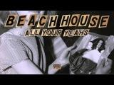 Beach House - All Your Yeahs