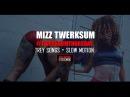 Mizz Twerksum - Slow Motion TwerkSumThursday