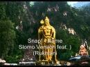 Snap Rame Slomo Version feat Rukmani