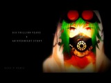 Six Trillion Years &amp An Overnight Story (Giga-P Remix) -