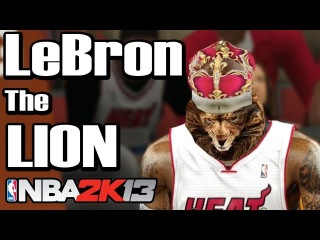 LeBron James Turns Into a Lion (King James) ! NBA 2K13 2K14 HD